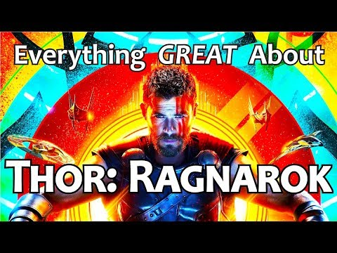 Everything GREAT About Thor Ragnarok