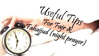 Useful Tips  For Fajr & Tahajjud (night prayer) - Powerful Reminder