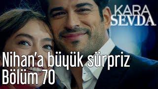 Kara Sevda 70. Bölüm - Nihan'a Büyük Sürpriz