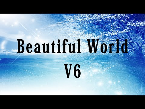 V6 Beautiful World