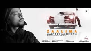 Zaalima | Waqar Ex Feat Bohemia (Full Song) Speed Records