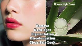 Aloe Vera Night Cream |remove,pigmentation, dark spots and give you clear fair complexion overnight|