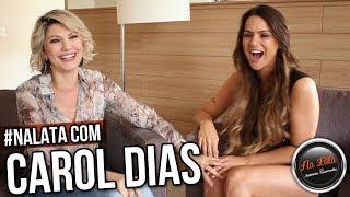 #NALATA com CAROL DIAS