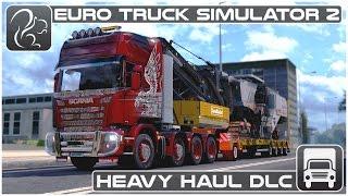 Euro Truck Simulator 2 Heavy Haul DLC - First Look