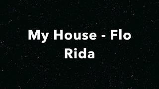 Flo Rida - My House Lyrics