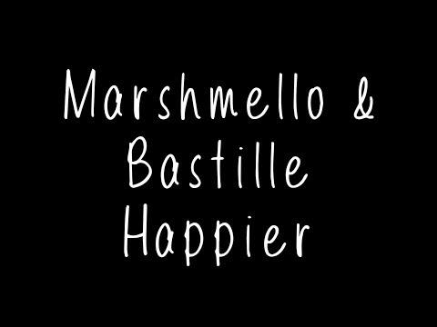 Marshmello & Bastille Happier Lyrics