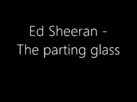 Ed Sheeran -The parting glass lyric video