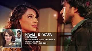 Naam   E   Wafa Full Song Audio   Creature 3D   Farhan Saeed, Tulsi Kumar   Bipasha Basu