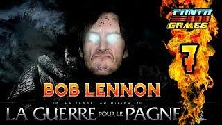 UNE NOUVELLE FORTERESSE !!!  -L'Ombre De La Guerre- Ep.7 avec Bob Lennon