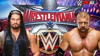 Triple H vs Roman Reigns: WWE WrestleMania 32!