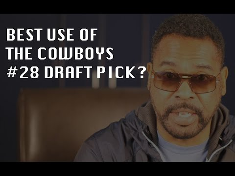 How can the Cowboys get the best out of pick 28
