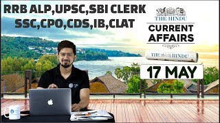 CURRENT AFFAIRS | THE HINDU | 17th May 2018 | UPSC,RRB,SBI CLERK/IBPS,SSC,CLAT & OTHERS 8 am