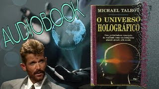 O Universo Holográfico - Michael Talbot - AUDIOBOOK