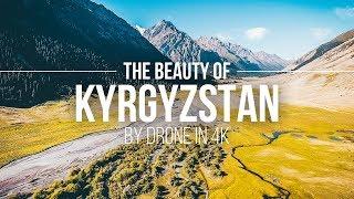 The Beauty Of Kyrgyzstan – By Drone In 4K | Kirgistan Drohnenflug | Kyrgyzstan Aerial | Reisetipps