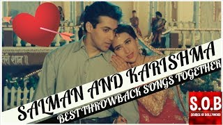 SALMAN KHAN AND KARISHMA KAPOOR BEST THROWBACK SONGS TOGETHER | Source of Bollywood