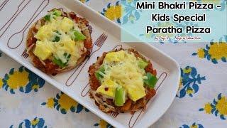 Mini Bhakri Pizza - Kids Special Paratha Pizza Homemade Sauce - भाकरी पिज़्ज़ा - Priya R - MOIR