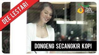 Dewi 'Dee' Lestari - Dongeng Secangkir Kopi | Official Video Clip