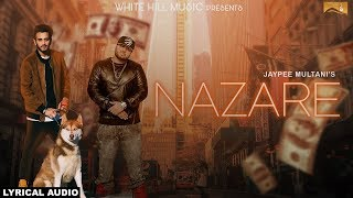 Nazare (Lyrical Audio) Jaypee Multani | Latest Punjabi Songs 2017 | New Punjabi Song