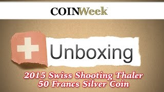 CoinWeek Unboxing: 2015 Swiss Shooting Thaler 50 Franc Silver Coin
