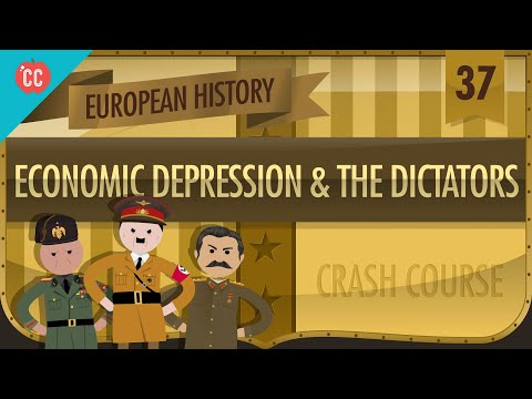 Economic Depression and Dictators Crash Course European History 37