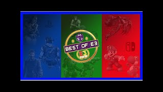 Breaking News | The Best E3 2018 Games - Our Favourite Games (and showcase) | MGL