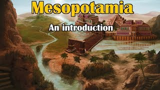 Mesopotamia: An introduction
