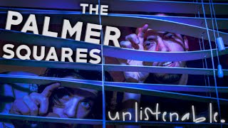 The Palmer Squares - Unlistenable (Prod. by Drew Mantia)