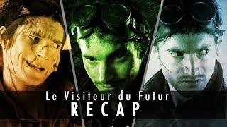 Le Visiteur du Futur - Recap (Saisons 1-2-3)