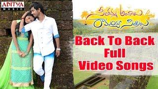 Seethamma Andalu Ramayya Sitralu Full Video Songs Back To Back | Gopi Sunder | Raj Tarun | Arthana