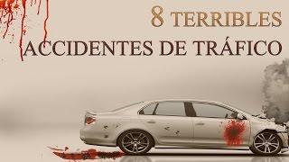 8 terribles accidentes de tráfico