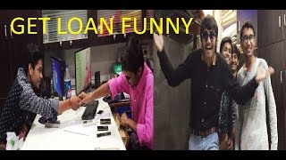 HOW TO GET LOAN COMEDY