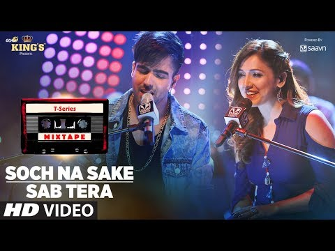 Xxx Mp4 Sab Tera Soch Na Sake Song T Series Mixtape Neeti M Harrdy S Bhushan Kumar Ahmed K Abhijit V 3gp Sex
