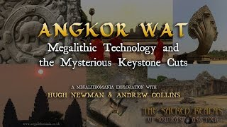 Angkor Wat: Megalithic Technology & the Mysterious Keystone Cuts