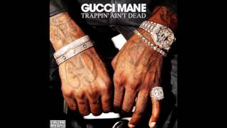 Gucci mane trapping ain't dead