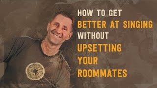 How to Get Better at Singing Without Upsetting Your Roommates