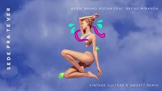 Sede Pra Te Ver (Vintage Culture & Ghostt Remix)