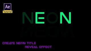 Create & Animate Neon Title Reveal Animation in After effects | After Effects Tutorial 2018