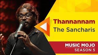 Thannannam - The Sancharis - Music Mojo Season 5 - Kappa TV