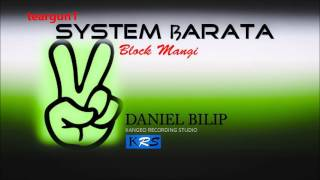 System Barata - Block Mangi - Daniel Bilip - 2016
