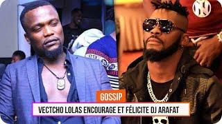 Vectcho Lolas encourage et félicite DJ Arafat