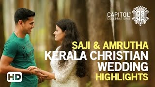 SAJI + AMRUTHA || Kerala Christian Wedding Highlights 2016 || Capitol Celebrations