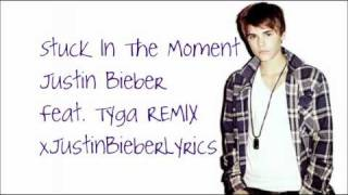 Stuck In The Moment - Justin Bieber Feat. Tyga ( New Official 2011 REMIX )
