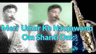#217:-Meri Umar Ke Naujawano -Om Shanti-Om || Karz || KIshore Kumar || Best Saxophone Instrumental