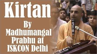 Kirtan by Madhumangal Prabhu at ISKCON Delhi