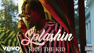 Rich The Kid - Splashin (Audio)