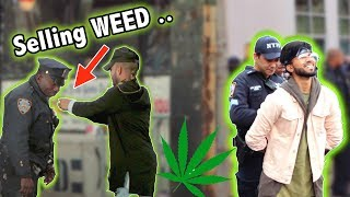 SELLING WEED TO COPS !!