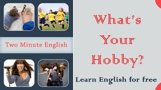 Talking about Hobbies in English - English Phrases for Hobbies - Easy Way to Learn English Fast
