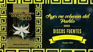 Ayer me Echaron del pueblo - Jaime Llano con Garzón y Torrado / Discos Fuentes