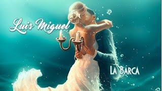 Luis Miguel 💘 La Barca