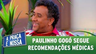 Paulinho Gogó segue recomendações médicas | A Praça É Nossa (13/07/17)